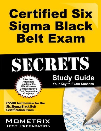 Certified Six Sigma Black Belt Exam Secrets Study Guide: CSSBB Test Review for the Six Sigma Black Belt Certification Exam by CSSBB Exam Secrets Test Prep Team(2013-02-14)
