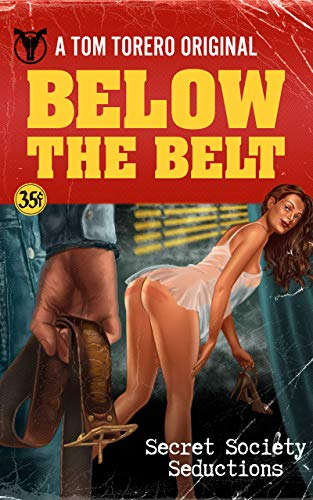 Below The Belt: Secret Society Seductions (English Edition)